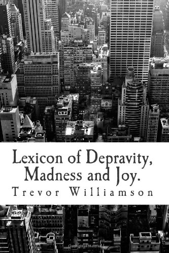Lexicin of Depravity, Madness and Joy
